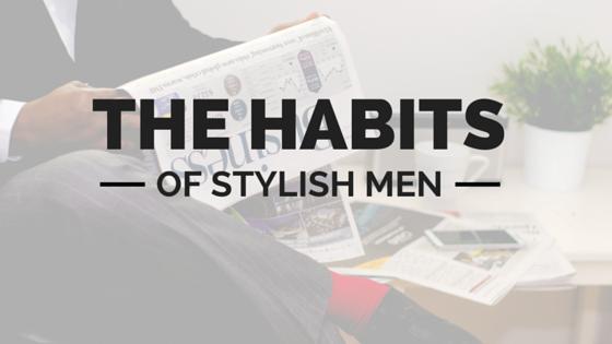 The habits of stylish men