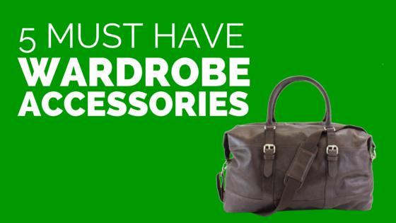 5 must have wardrobe accessories