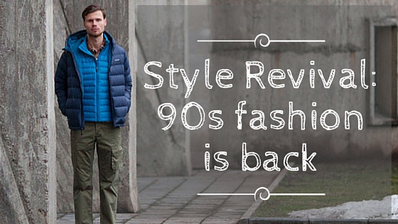 Style Revival: 90s fashion is back