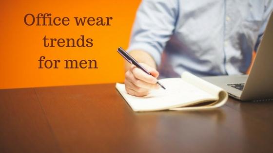 Office wear trends for men